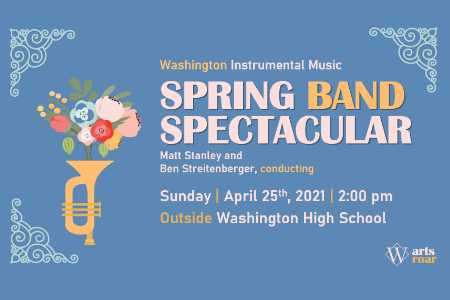 Washington Instrumental Music Spring Band Spectacular Sunday April 25th, 2021, 2:00 pm